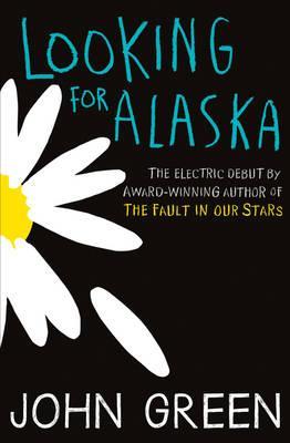 Looking for Alaska by John Green